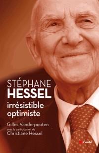 Stephane Hessel : Irresistible Optimiste