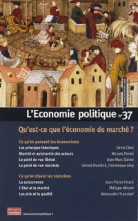 L'economie Politique N° 37, Janvier 2008 - Qu'est-Ce Que L'économie De Marché ?