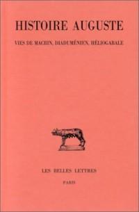 Histoire Auguste : Tome 3 - 1re partie, Vies de Macrin, Diaduménien et Héliogabale