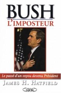 Bush l'imposteur : Le passé d'un voyou devenu président