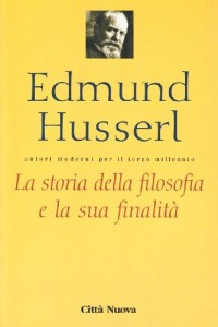 Husserl, E: Storia della filosofia e la sua finalità