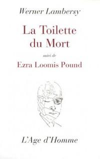 La toilette du mort : Suivi de Ezra Loomis Pound