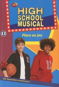 High School Musical 13 - Place au jeu