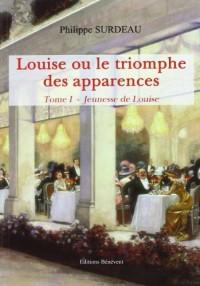 Louise Ou Triomphe des Apparences T1
