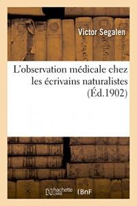 L'observation médicale chez les écrivains naturalistes