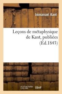 Lecons de Metaphysique de Kant  ed 1843