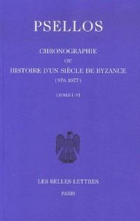 Chronographie ou Histoire d'un siècle de Byzance (976-1077), tome 1, livres I - VI