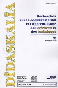 Didaskalia, N° 35, décembre 2009 : Recherches sur la communication et l'apprentissage des sciences et des techniques