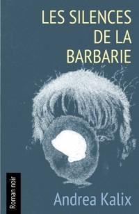Les silences de la barbarie