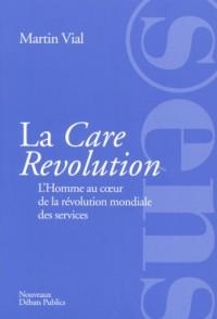 La Care Revolution : L'Homme au coeur de la révolution mondiale des services