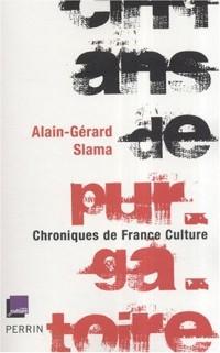 Cinq ans de purgatoire : Chroniques de France Culture