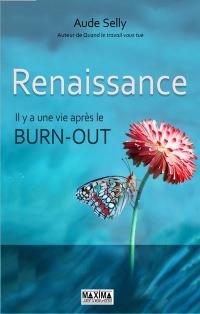 Renaissance - Il y a une vie après le burn-out