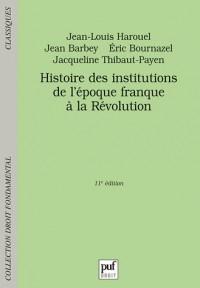 Histoire des institutions : De l'époque franque à la Révolution