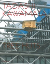 Tadashi Kawamata - Tree Huts