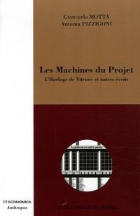 Les Machines du Projet : L'Horloge de Vitruve et autres écrits