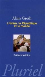 L'islam, la république et le monde [Poche]