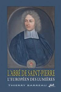 L'abbé de saint Pierre l'européen des lumières