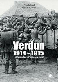 Verdun 1914-1915 : Les tentatives d'encerclement