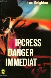 Ipcress danger immediat.
