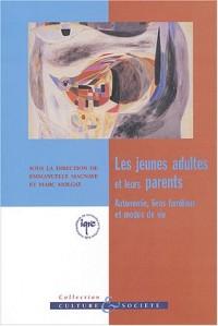 Les jeunes adultes et leurs parents : Autonomie , liens familiaux et modes de vie