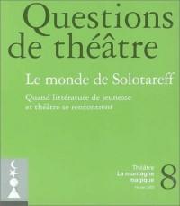 Question de théâtre, numéro 8 : Le Monde de Solotareff