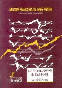 Partitions classique ANNE FUZEAU PRODUCTIONS MORANCON GUY - TROIS CHANSONS DE PAUL FORT - CHANT, PIANO Voix solo, piano
