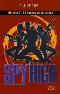 Spy High, Tome 2 : La Connexion du Chaos