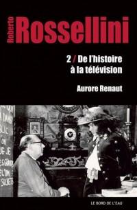Roberto Rossellini, de l'histoire à la télévision