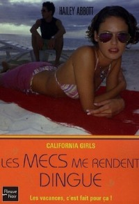 California Girls, Tome 2 : Les mecs me rendent dingue
