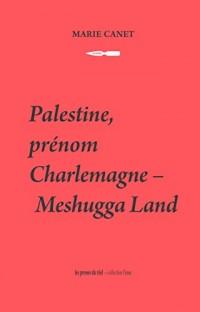 Palestine, Prenom Charlemagne - Meshugga Land