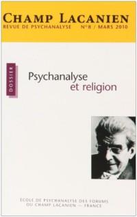 Champ lacanien N 8 2010. Psychanalyse et religion
