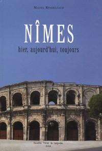 Nîmes hier, aujourd'hui, toujours