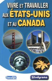 Vivre et travailler aux Etats-Unis et au Canada