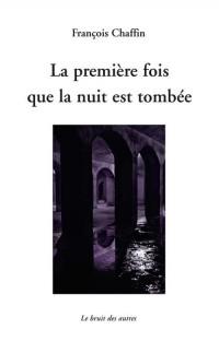 La Premiere Fois Que la Nuit Est Tombee