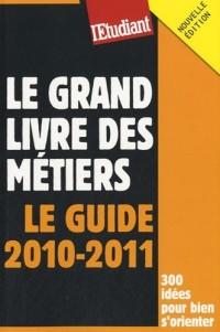 Le grand livre des métiers : Le guide 2010-2011