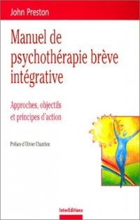 Manuel de psychothérapie brève intégrative : Approches, objectifs et principes d'action