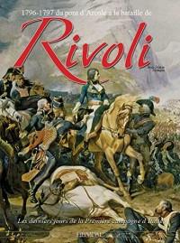 Du Pont D'arcole a La Bataille De Rivoli 1796-1797: Les Derniers Jours De La Première Campagne D'italie