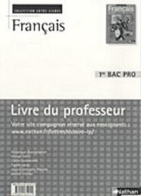 Français 1e Bac Pro : Livre du professeur