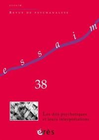 Essaim 38 - Les Dits Psychotiques et Leurs Interpretations