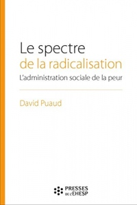 Le spectre de la radicalisation : L'administration sociale de la peur