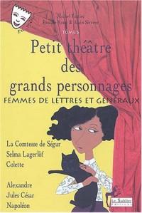 Petit théâtre des grands personnages, tome 6 : Femmes de lettres et généraux