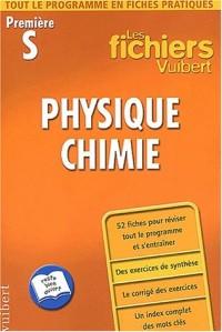 Les Fichiers Vuibert, 1re S : Physique chimie