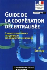 Guide de la coopération décentralisée : Echanges et partenariats internationaux des collectivités territoriales