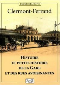 Clermont-Ferrand : Histoire et petite histoire de la gare et des rues avoisinantes