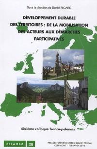 Développement durable des territoires : de la mobilisation des acteurs aux démarches participatives : Sixième colloque franco-polonais