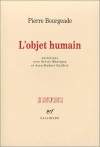 L'Objet humain : Entretiens avec Sylvie Martigny et Jean-Hubert Gailliot