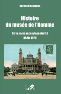Histoire du musée de l'Homme: De la naissance à la maturité (1880-1972)