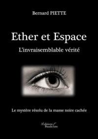 Ether et Espace - L'invraisemblable vérité