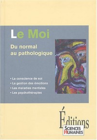 Le moi, du normal au pathologique