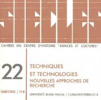 Siècles, N° 22/2005 : Techniques et technologies : Nouvelles approches de recherche